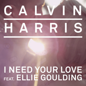 Calvin Harris   I Need Your Love ft Ellie Goulding - 20 Edm Songs That 2000s Kids Grew Up With