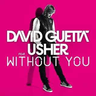 WithoutYouDavidGuetta - 20 Edm Songs That 2000s Kids Grew Up With